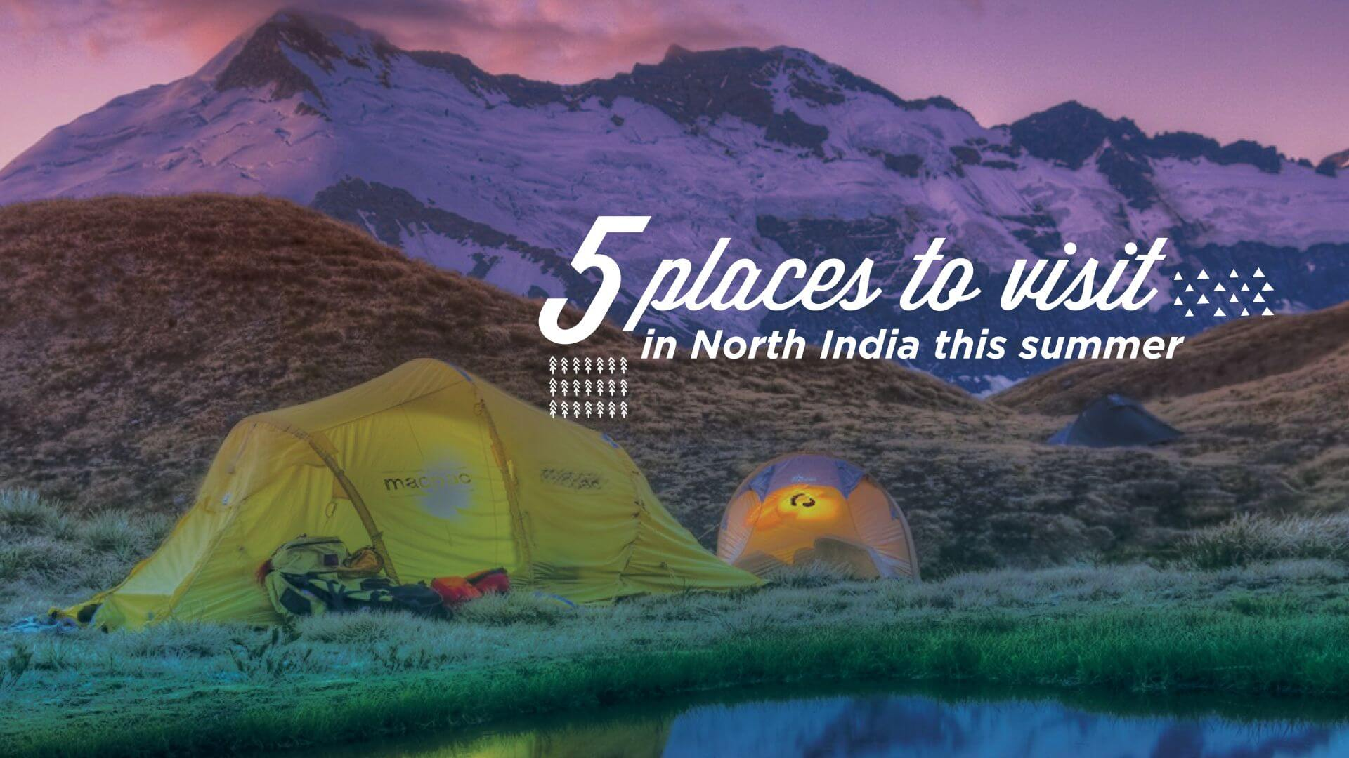 5 places to visit in North India this summer