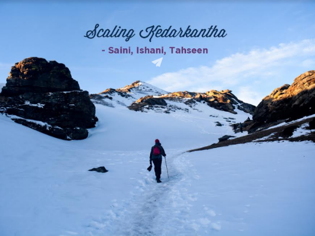 Scaling Kedarkantha – Saini, Ishani, Tahseen
