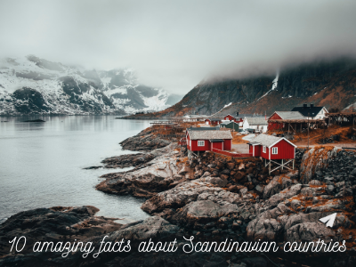 10 Amazing Facts about Scandinavian Countries