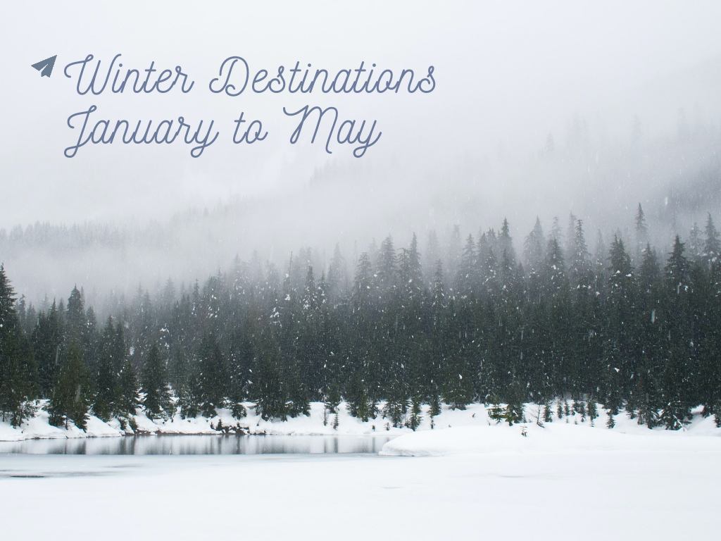 Winter Destinations : January to May